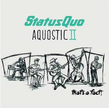 Status Quo - Aquostic II - That's A Fact! (Deluxe Edition, 2 CDs)