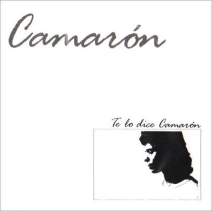 Camaron De La Isla - Te Lo Dice Camaron (Remastered)