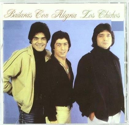 Los Chichos - Bailaras Con Alegria (Remastered)