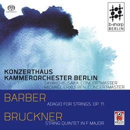 Samuel Barber (1910-1981), Anton Bruckner (1824-1896), Sayako Kusaka, Michael Erxleben & Konzerthaus Kammerorchester Berlin - Adagio For Strings, String Quintet in F Major (Hybrid SACD)