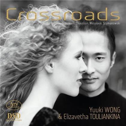 Richard Strauss (1864-1949), Ernest Chausson (1855-1899), Olivier Messiaen (1908-1992), Karol Szymanowski (1882-1937), Yuuki Wong, … - Crossroads - A Journey from Strauss to Szymanovski (Hybrid SACD)