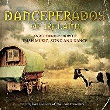 Danceperados Of Ireland - Life, Love And Lore Of The Irish Travellers