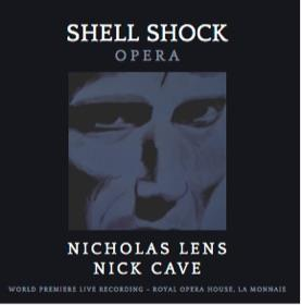 Nicholas Lens, Nick Cave, Royal Opera House La Monnaie, Claron McFadden, Koen Kessels, … - Shell Shock - A Requiem of War (2 CDs)