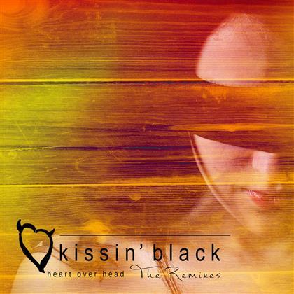 Kissin' Black - Heart Over Head - The Remixes