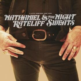 Nathaniel Rateliff & The Night Sweats - A Little Something More From Nathaniel Rateliff & The Night Sweats