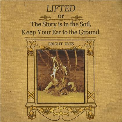 Bright Eyes - Lifted Or The Story Is In The Soil (Neuauflage)