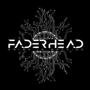 Faderhead - Anima In Machina (Limited Edition)