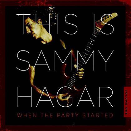 Sammy Hagar - This Is Sammy Hagar: When The Party Started - Vol. 1