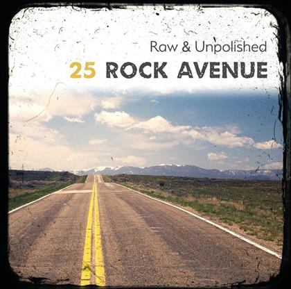 25 Rock Avenue - Raw & Unpolished