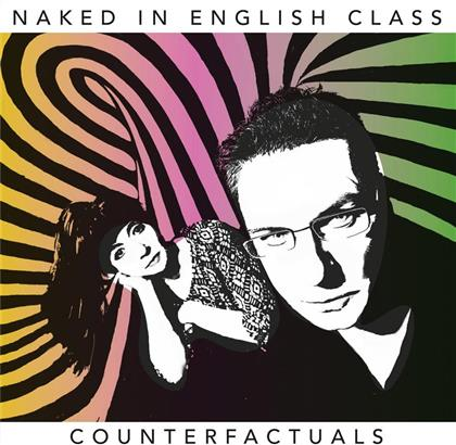 Naked In English Class - Counterfactuals