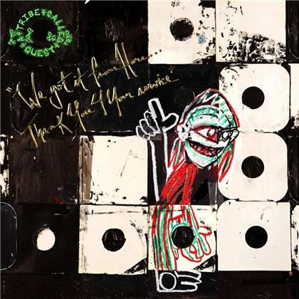 A Tribe Called Quest - We Got It From Here... Thank You 4 Your Service