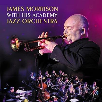 James Morrison - With His Academy Jazz Orchestra