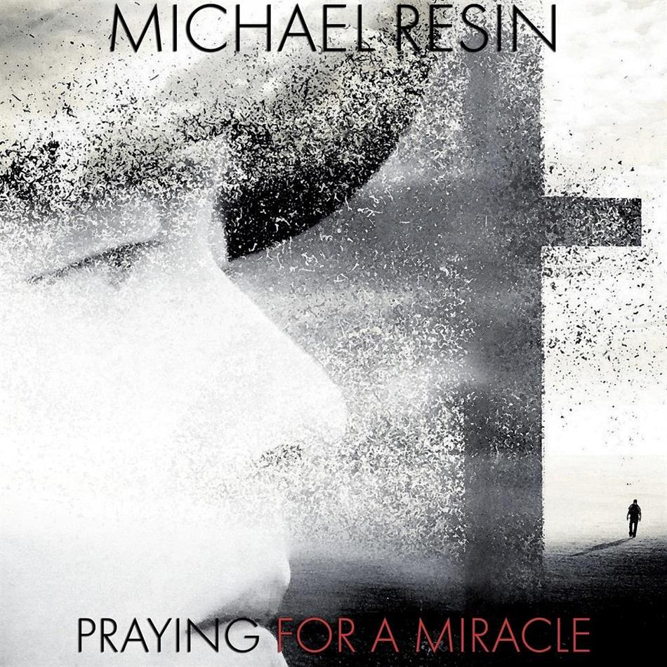 Resin Michael - Praying For A Miracle