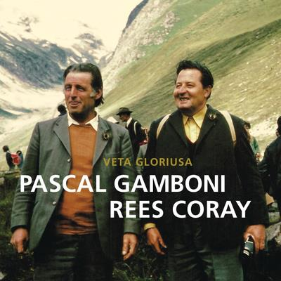 Pascal Gamboni & Rees Coray - Veta Gloriusa
