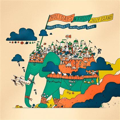 Artlu Bubble & The Dead Animal Gang - Holidays On Fruit Jelly Island (LP)