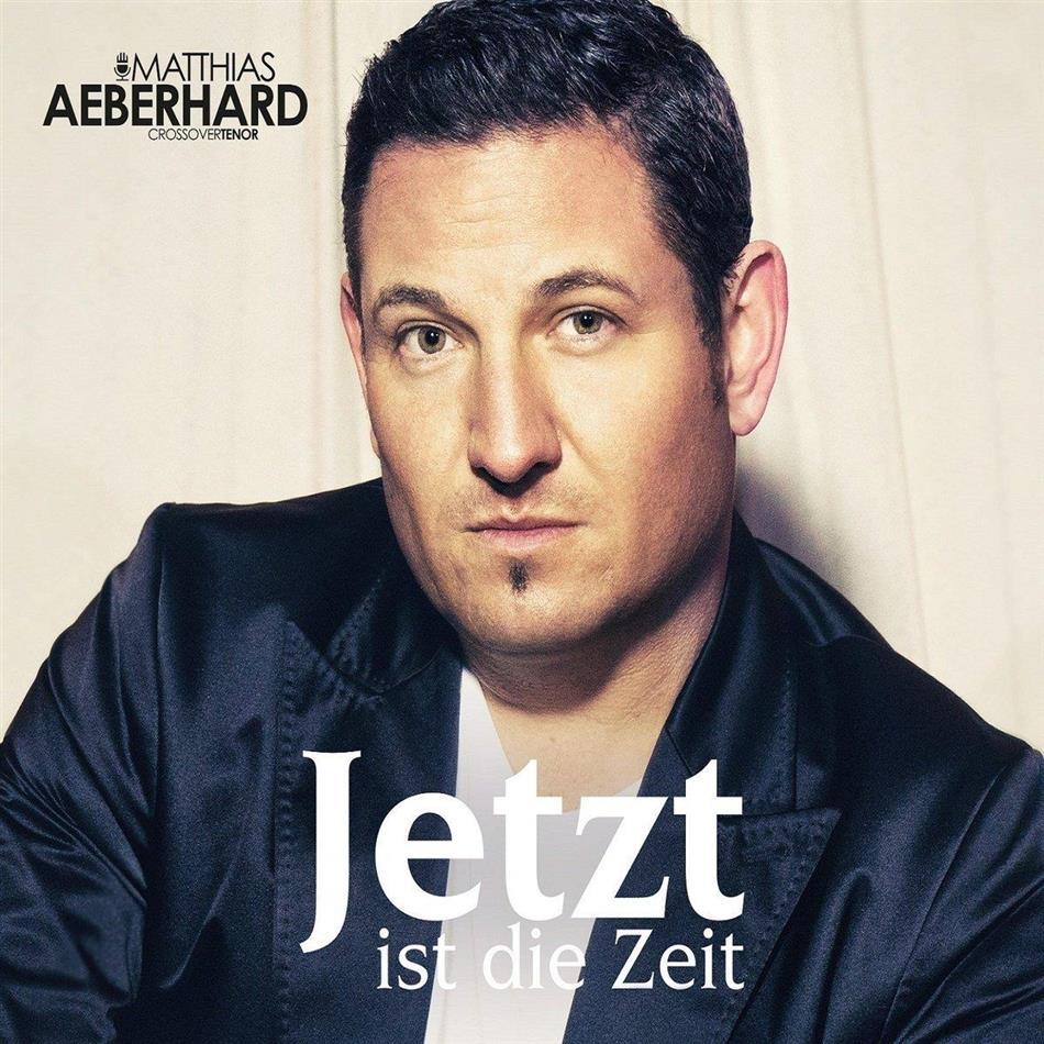 Matthias Aeberhard - Jetzt Ist Die Zeit