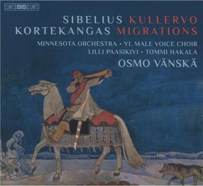 Lilli Paasikivi, Tommi Hakala, Minnesota Orchestra, Jean Sibelius (1865-1957), Osmo Vänskä, … - Kullervo / Migrations (2 SACDs)