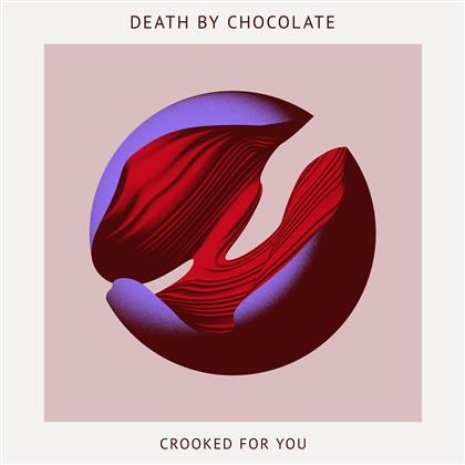 Death By Chocolate (CH) - Crooked For You