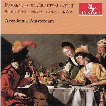 Accademia Amsterdam, Francesco Turini (c. 1989-1656), Jan Pieterszoon Sweelinck, Unico Wilhelm van Wassenaer (1692-1766), Carolus Hacquart (1640-17012?), … - Passion And Craftmanship - Baroque Chamber Music From Both Sides Of The Alps