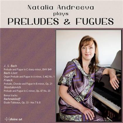 Natalia Andreeva, Johann Sebastian Bach (1685-1750), César Franck (1822-1890), Dimitri Schostakowitsch (1906-1975) & Sergej Rachmaninoff (1873-1943) - Preludes & Fugues