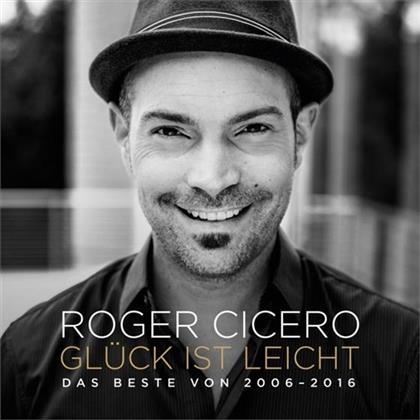 Roger Cicero - Glück Ist Leicht - Das Beste 2006 - 2016 (Premium Edition, 2 CDs)