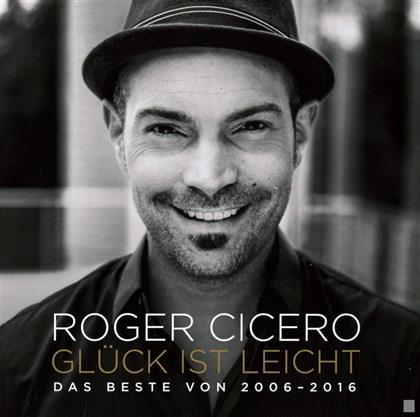 Roger Cicero - Glück Ist Leicht - Das Beste 2006 - 2016