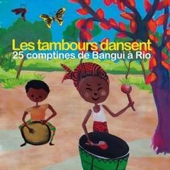 Les Tambours Dansent - 25 Comptes De Bangui À Rio - Various