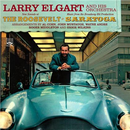 Larry Elgart And His Orchestra - New Sounds At The Roosevelt / Music From The Broadway Hit Production Saragota
