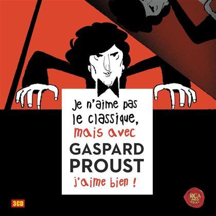 Divers & Various - Je N'aime Pas Le Classique, Mais Avec Gaspard Proust (3 CDs)