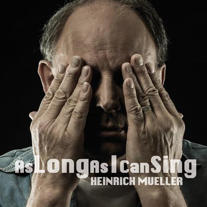 Heinrich Müller - As Long As I Can Sing