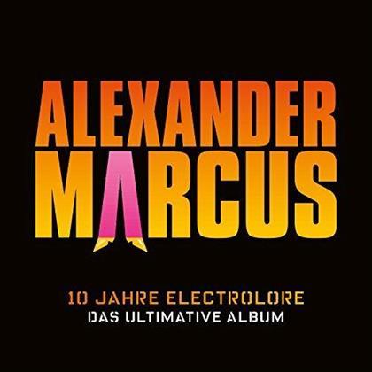 Alexander Marcus - 10 Jahre Electrolore (2 CDs)