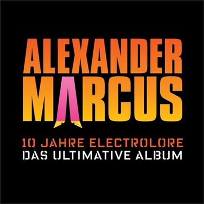 Alexander Marcus - 10 Jahre Electrolore (Limited Edition, 2 CDs)