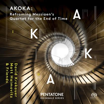Krakauer, Haimovitz, Akoka, Olivier Messiaen (1908-1992) & + - Akoka: Reframing Messiaen's