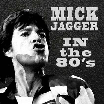 Mick Jagger - In The Eighties