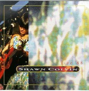 Shawn Colvin - Live '88 - 2017 Reissue