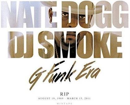 Nate Dogg & DJ Smoke - G Funk Era