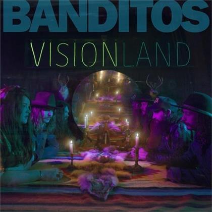 Banditos - Visionland (Digipack)