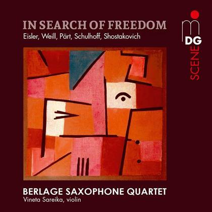 Berlage Saxophone Quartet, Hanns Eisler (1898 - 1962), Kurt Weill (1900-1950), Erwin Schulhoff (1894-1942), Arvo Pärt (*1935), … - In Search Of Freedom