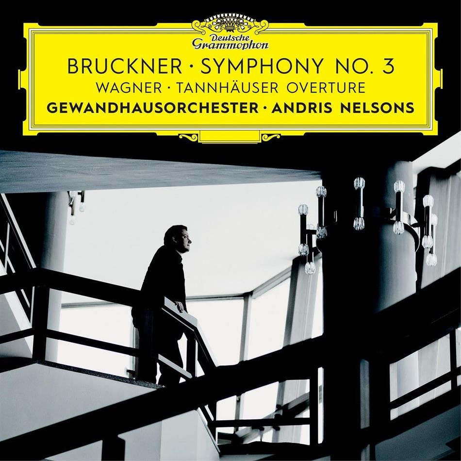 Andris Nelsons, Anton Bruckner (1824-1896), Richard Wagner (1813-1883) & Gewandhausorchester Leipzig - Symphony No.3 / Tannhäuser Overture
