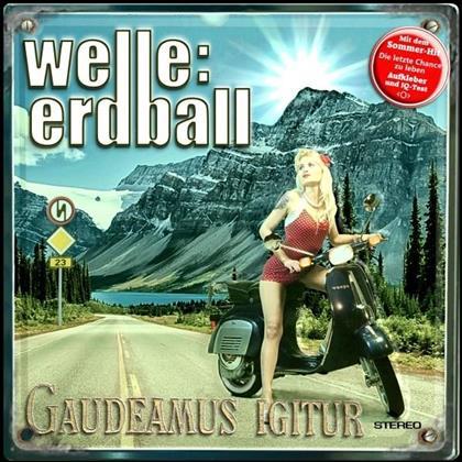 Welle: Erdball - Gaudeamus Igitur