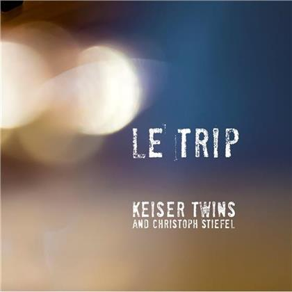 Keiser Twins & Christoph Stiefel - Le Trip