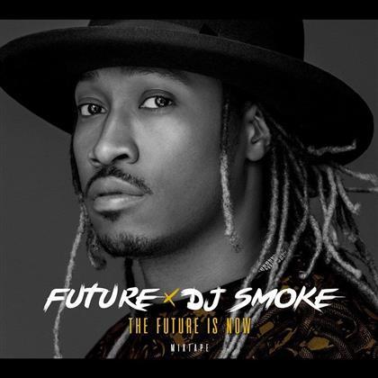 Future & DJ Smoke - Future Is Now Mixtape