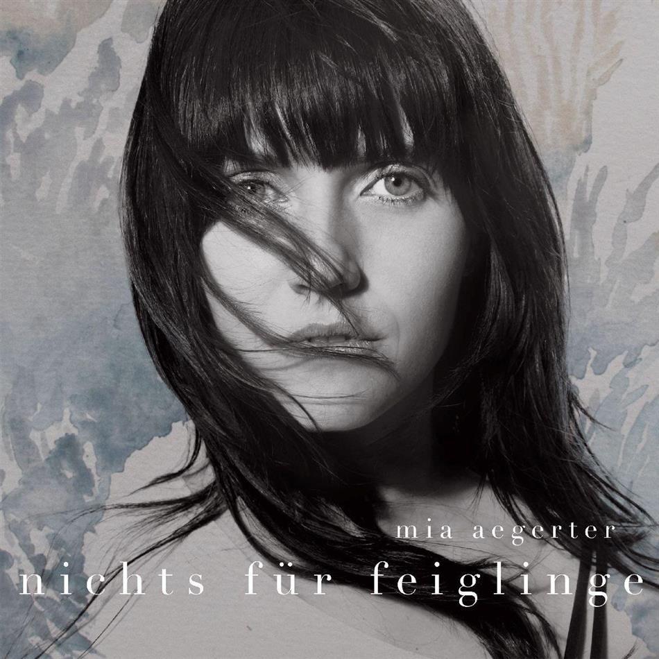 Mia Aegerter - Nichts Für Feiglinge