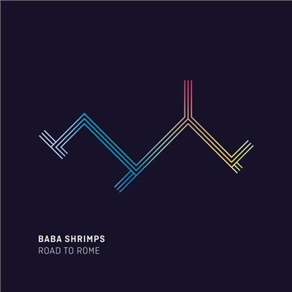 Baba Shrimps - Road To Rome