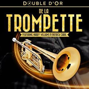 Harry Williams & Patrick Carol - Double D'Or De La Trompette (Digipack, 2 CDs)