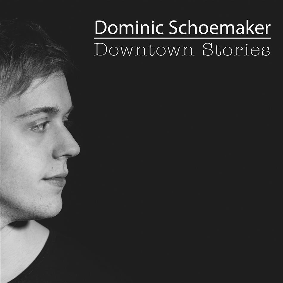 Dominic Schoemaker - Downtown Stories
