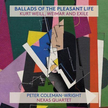 Kurt Weill (1900-1950), Alexander von Zemlinsky (1871-1942), Hanns Eisler (1898 - 1962), Robert Stolz (1880-1975), Franz Schreker (1878-1934), … - Ballads Of The Pleasant..