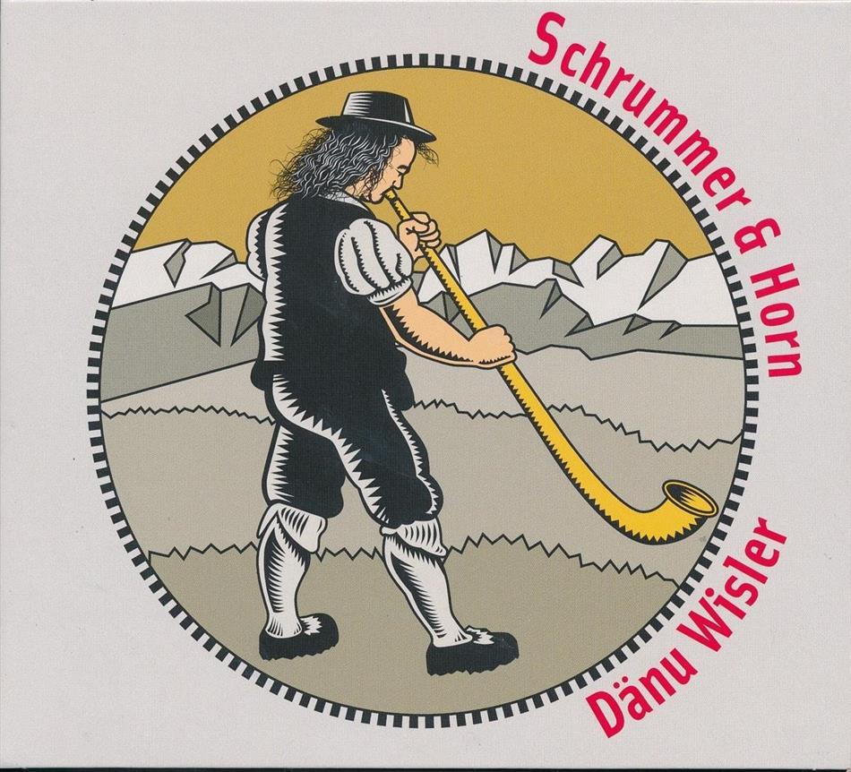 Dänu Wisler - Schrummer & Horn