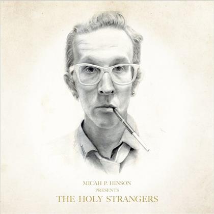 Micah P. Hinson - Presents The Holy Strangers (2 LPs + Digital Copy)