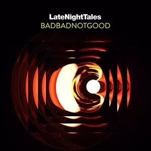 BadBadNotGood - Late Night Tales: Badbadnotgood (Unmixed) (2 LPs + Digital Copy)